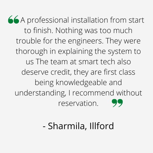 A professional installation from start to finish. Nothing was too much trouble for the engineers. They were thorough in explaining the system to us The team at smart tech also deserve credit, they are first class being knowledgeable and understanding, I recommend without reservation.